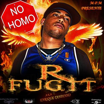 R.Fugit - No Homo (Mixtape) (2010)
