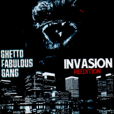 Ghetto Fabulous Gang - Invasion (Reissue) (2010)