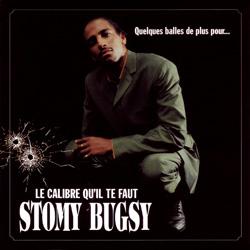 Stomy Bugsy - Quelques Balles De Plus Pour... Le Calibre Qu'il Te Faut (1998)