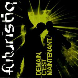 Futuristiq - Demain, C'est Maintenant (2001)