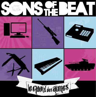 Sons Of The Beat - Le Choix Des Armes (2010)