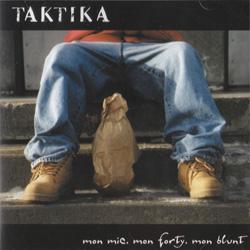 Taktika - Mon Mic, Mon Forty, Mon Blunt (2001)