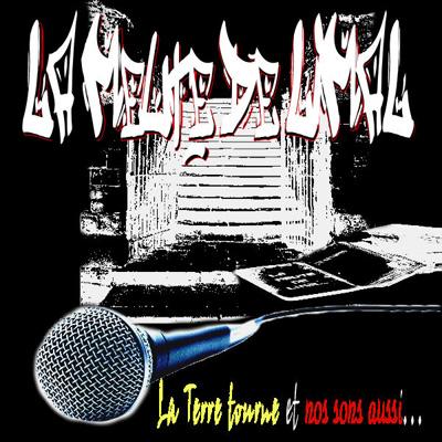 La Meute De Limal - La Terre Tourne Et Nos Sons Aussi... (2011)