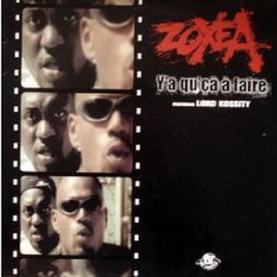 Zoxea & Lord Kossity - Y'a Qu'Ca A Faire (1999)