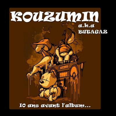 Kouzumin - 10 Ans Avant L'album... (2010)