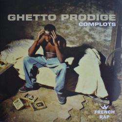 Ghetto Prodige - Complots (2006)