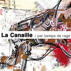 La Canaille - Par Temps De Rage (2011)