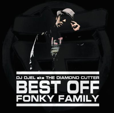 DJ Djel - Best Off Fonky Family (2011)