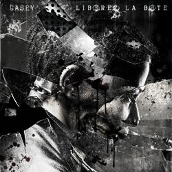 Casey - Liberez La Bete (2010)
