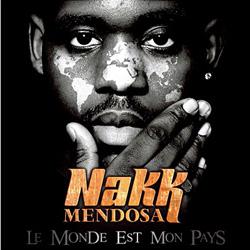 Nakk - Le Monde Est Mon Pays (Edition Collector) (2011)