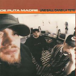 De Puta Madre - Une Ball Dans La Tete (1995)