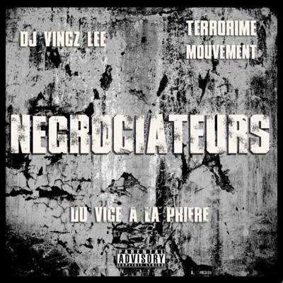 Negrociateurs - Du Vice A La Priere (2011)