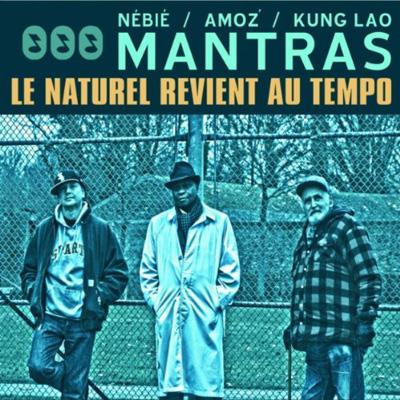 Mantras - Le Naturel Revient Au Tempo (2011)