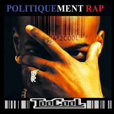 Too Cool - Politiquement Rap (2011)