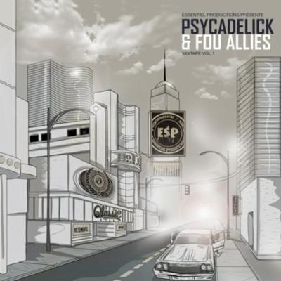 Psycadelick & Fou Allies - Mixtape Vol. 1 (2011)
