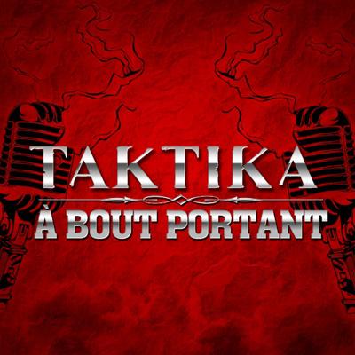 Taktika - A Bout Portant (2011)