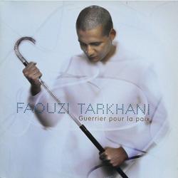 Faouzi Tarkhani - Guerrier Pour La Paix (1999)