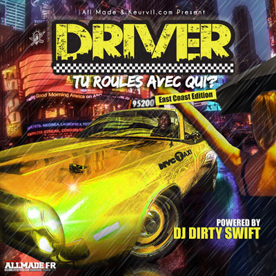 Driver - Tu Roules Avec Qui (East Coast Edition) (2011)
