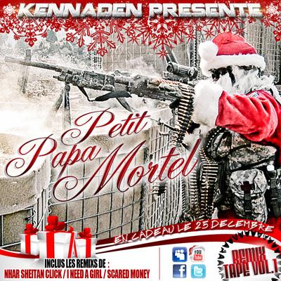 Kennaden - Petit Papa Mortel (Remix Tape Vol. 1) (2011)