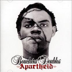 Bouchees Doubles - Apartheid (2006)