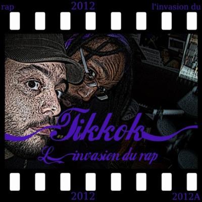 Tikkok - L'invasion Du Rap (2011)