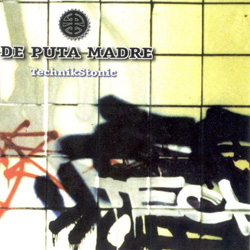 De Puta Madre - TechnikStonic (1999)