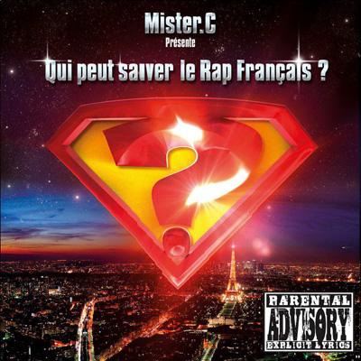 Mister.C - Qui Peut Sauver Le Rap Francais (2012)