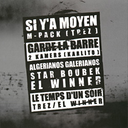 Si Y'a Moyen, Garde La Barre, Algerianos Galerianos, Le Temps D'un Soir (1998)
