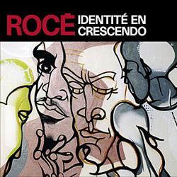Roce - Identite En Crescendo (2006)