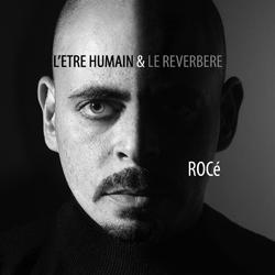 Roce - L'etre Humain & Le Reverbere (2010)
