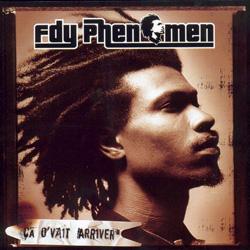 Fdy Phenomen - Ca D'vait Arriver (2002)