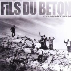 Fils Du Beton - Fondation (2008)