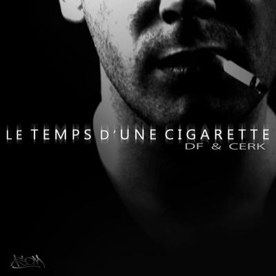 DF & Cerk - Le Temps D'une Cigarette (2012)