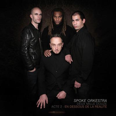 Spoke Orkestra - Deux Mille Douze, Acte 2 En Dessous De La Realite (2012)