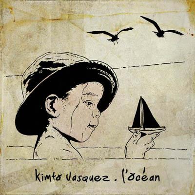 Kimto Vasquez (Less Du Neuf) - L'ocean (2012)