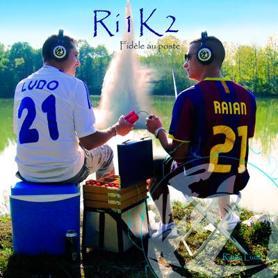 Ri1k2 - Fidele Au Poste (2012)