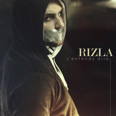 Rizla - J'entends Dire (2013)