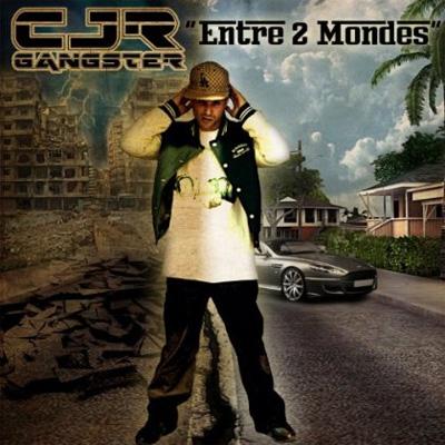 CJR Gangster - Entre Deux Mondes (2013)