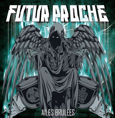 Futur Proche - Ailes Brulees (2013)