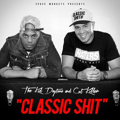 The Kid Daytona & DJ Cut Killer - Classic Shit