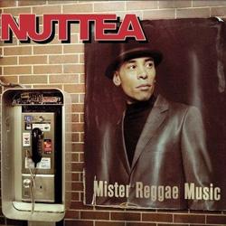 Nuttea - Mister Reggae Music (2013)