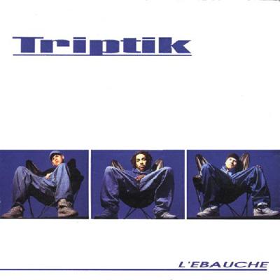 Triptik - L'ebauche (1998)