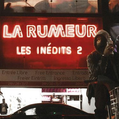 La Rumeur – Les Inédits 2 (Edition Limitée) (2013)