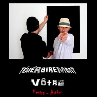 Kestra & Artkan - Temerairement Votre (2013)