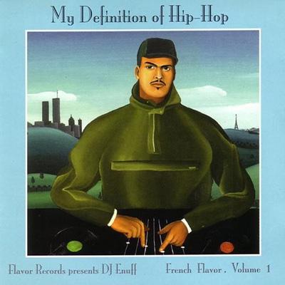 DJ Enuff - My Definition Of Hip Hop - French Flavor Vol. 1 (1997)