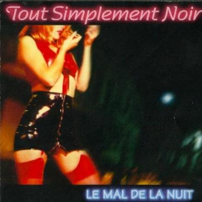 Tout Simplement Noir - Le Mal De La Nuit (1997)