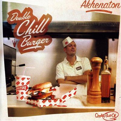 Akhenaton - Double Chill Burger (2006)