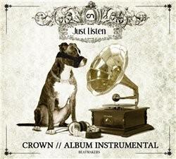 Crown - Just Listen (Album Instrumental) (2012)