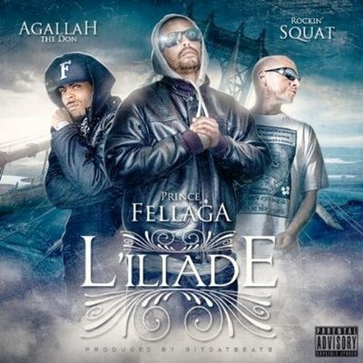 Prince Fellaga, Rockin' Squat & Agallah - L'iliade (2014)