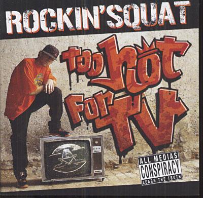 Rockin' Squat - Too Hot For TV (2007)
